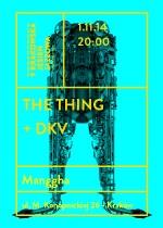 Wydarzenie: The Thing & DKV