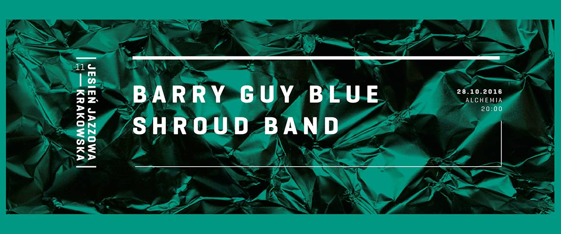 BARRY GUY BLUE SHROUD BAND – REZYDENCJA (28-10-2016)