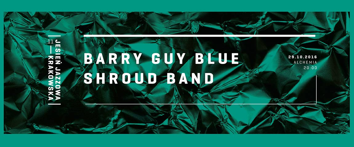 BARRY GUY BLUE SHROUD BAND – REZYDENCJA (29-10-2016)