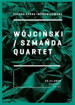 Wójciński / Szmańda Quartet – Polska scena improwizowana